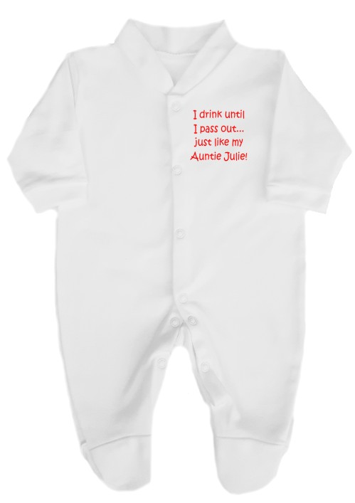 100% cotton babygrow printed I drink until I pass out, Just like my Auntie, Auntie's name can also be added. Available in a wide choice of text colours.
