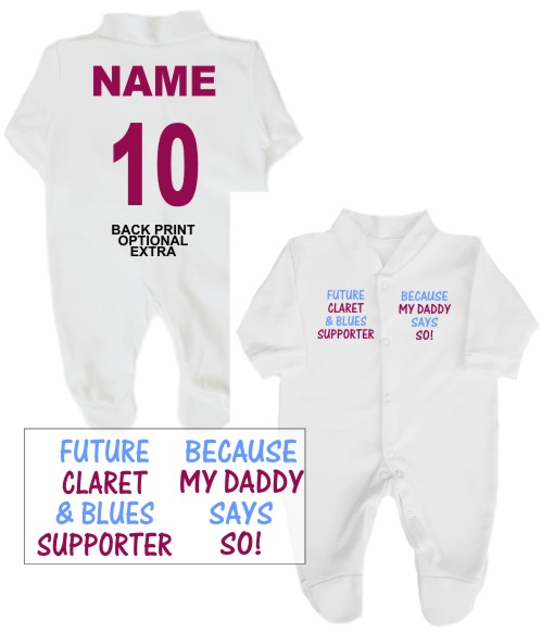 "Here we have for sale an adorable 100% cotton babygrow printed on the front with ""Future Claret and Blues supporter...Because my Daddy Says so!."