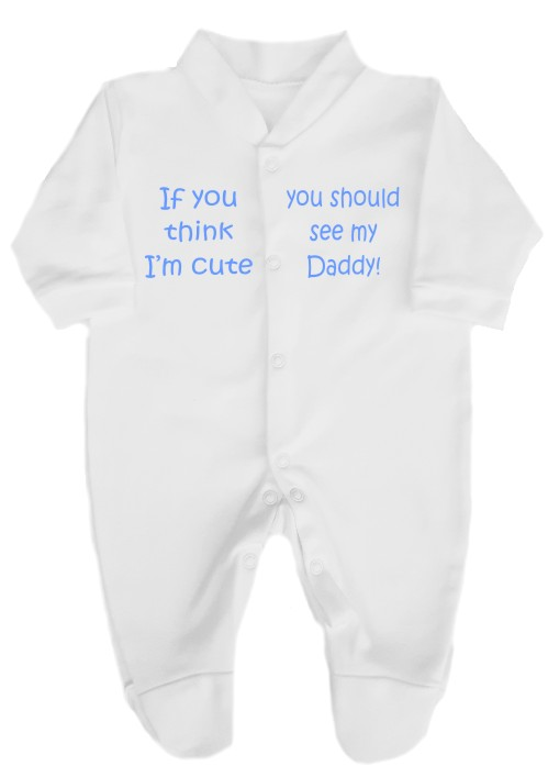 "This cute 100% cotton babygrow comes printed with the slogan ""If you think I'm cute, you should see my Daddy!"". Available choice of text colours."