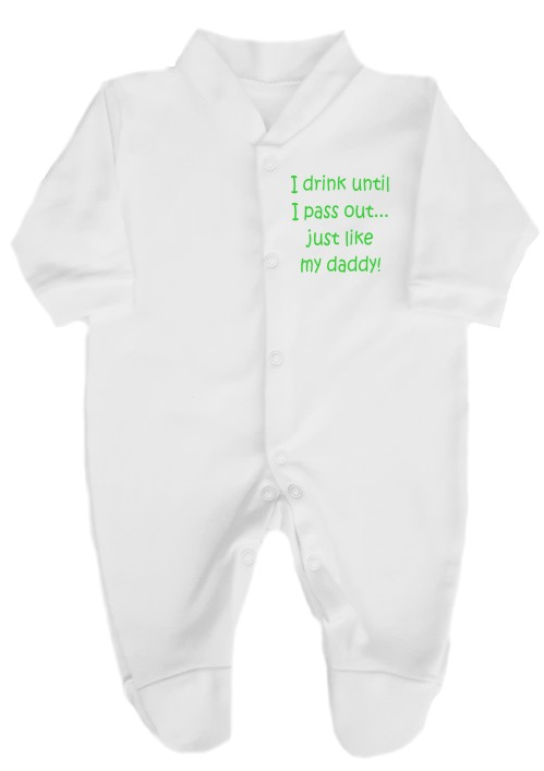 This funny slogan is printed on this 100% cotton babygrow. I drink until I pass out, Just like my Daddy! Available in a wide choice of text colours.