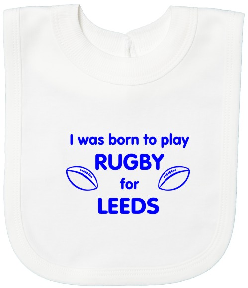 Born to play Rugby for Leeds Baby's Bib