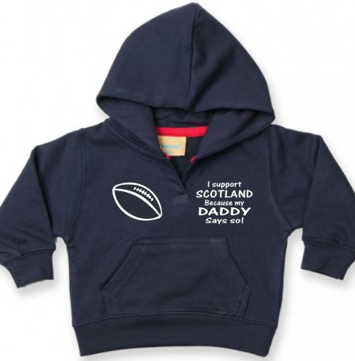 "This is a lovely soft baby's hoodie or hooded sweatshirt printed ""I support Scotland because my daddy says so!"" For babies aged 6/12 months."
