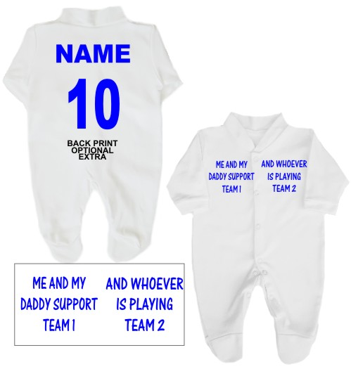 100% cotton babygrow printed on the front with Me and My Daddy support with your team's name added and whoever is playing opposing team's name added.