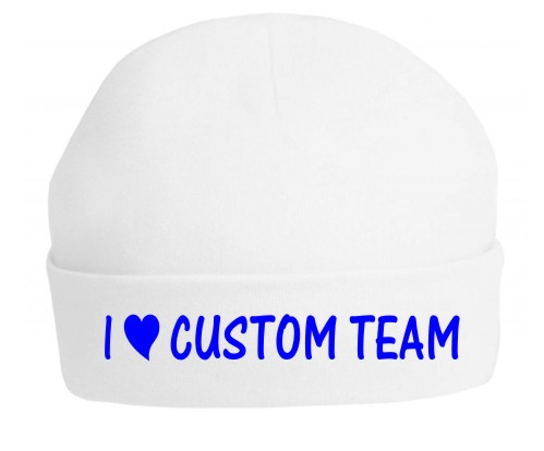 If you want to print your own team hat then choose this top quality baby's hat professionally printed with the slogan I Love (your team name).